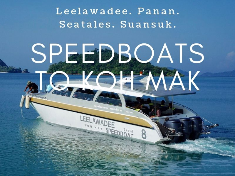Leelawadee, Panan, Seatales and Suansuk. All operate Speedboats to Koh Mak